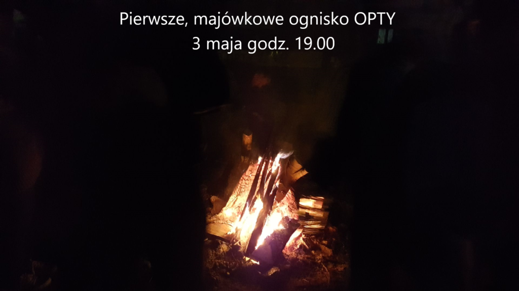 Pierwsze, majówkowe ognisko OPTY